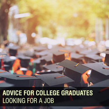 Advice for College Graduates Looking for a Job