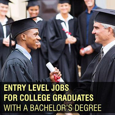 Entry Level Jobs for College Graduates with a Bachelors Degree