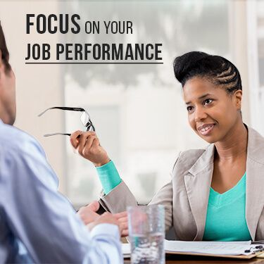 Focus on Your Job Performance