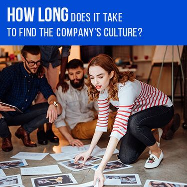How Long Does It Take To Find The Companies Culture
