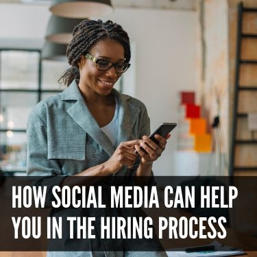 How Social Media Can Help You in the Hiring Process