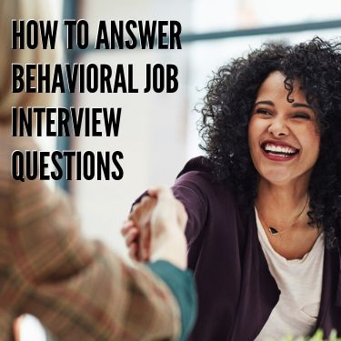 How to Answer Behavioral Job Interview Questions