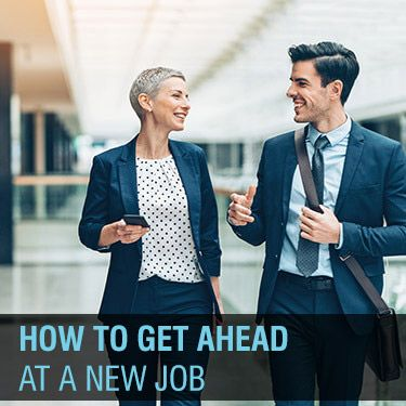 How to Get Ahead at a New Job