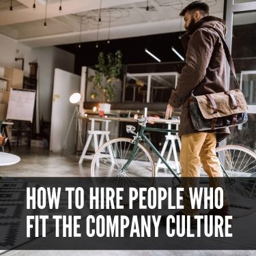 How to Hire People Who Fit the Company Culture