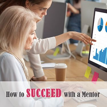 How to Succeed with a Mentor