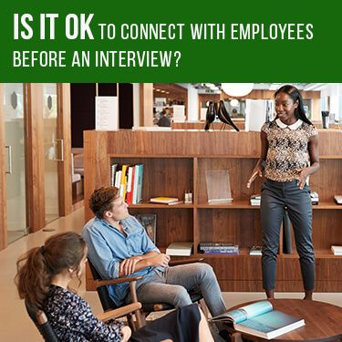 Is It Okay To Connect with Employees Before An Interview