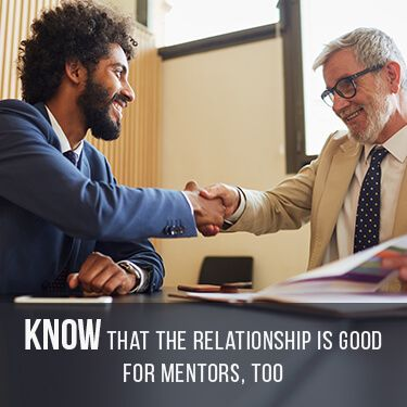 Know that the Relationship is Good For Mentors too