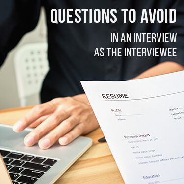 Questions To Avoid In An Interview As The Interviewee