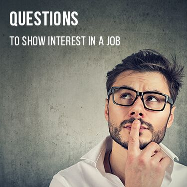 Questions To Show Interest In A Job