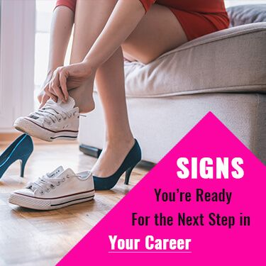 Signs You Are Ready For Your Next Step In Your Career