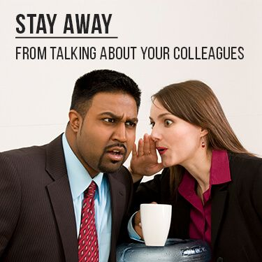 Stay Away From Talking About Your Colleagues