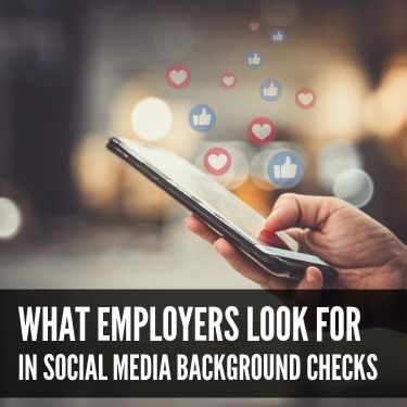 What Employers Look for in Social Media Background Checks