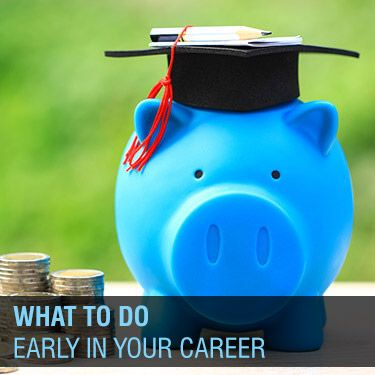 What to do Early in Your Career