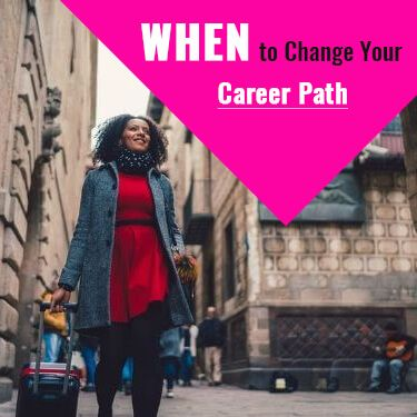 When To Change Your Career Path