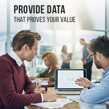 Provide Data that Proves Your Value
