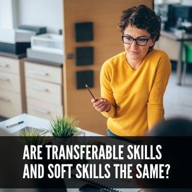 Are Transferable Skills and Soft Skills the Same