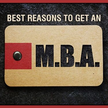 Best Reasons to Get an MBA