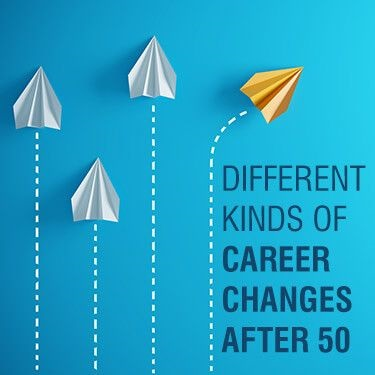 Different Kinds of Career Changes After 50