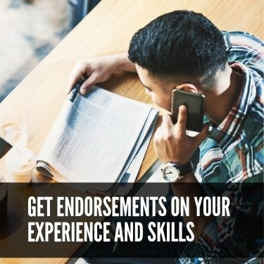 Get Endorsements on Your Experience and Skills