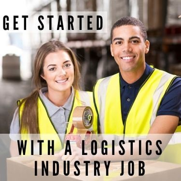 Get Started with a logistics industry job