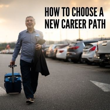 How to Choose a New Career Path