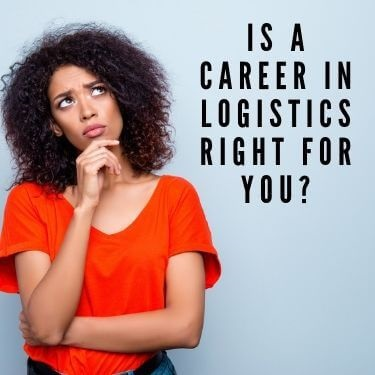 Is a career in logistics right for you