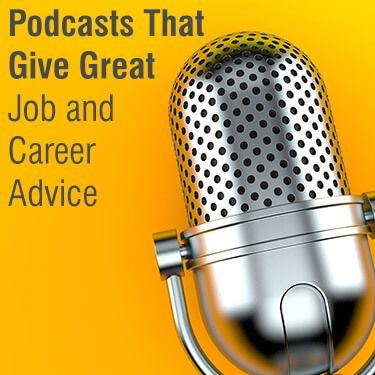 Podcasts That Give Great Job and Career Advice