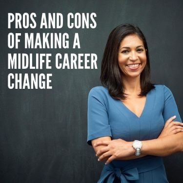 Pros and Cons of Making a Midlife Career Change