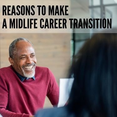 Reasons to Make a Midlife Career Transition