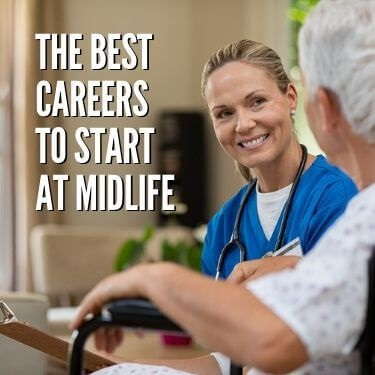 The Best Careers to Start at Midlife