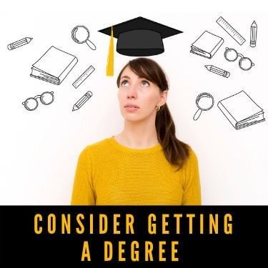consider getting a degree