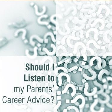 should I listen to my parents career advice