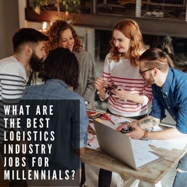 what are the best logistics industry jobs for millennials