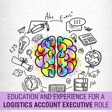 Education and Experience for a Logistics Account Executive Role